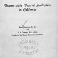 Twenty-eight years of sterilization in California / [by] Paul Popenoe ... and E.S. Gosney.<br />