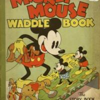 Mickey Mouse waddle book / story and illustrations by the staff of the Walt Disney studios.