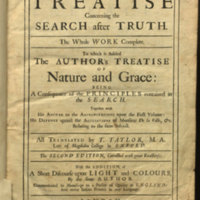 Father Malebranche his treatise concerning the search after truth / The whole work complete. To which is added the author's treatise of nature and grace: being a consequence of the principles contained in the Search. Together with his answer to the animadversions upon the first volume: his defence against the accusations of Monsieur de la Ville, &c. relating to the same subject. All translated by T. Taylor.